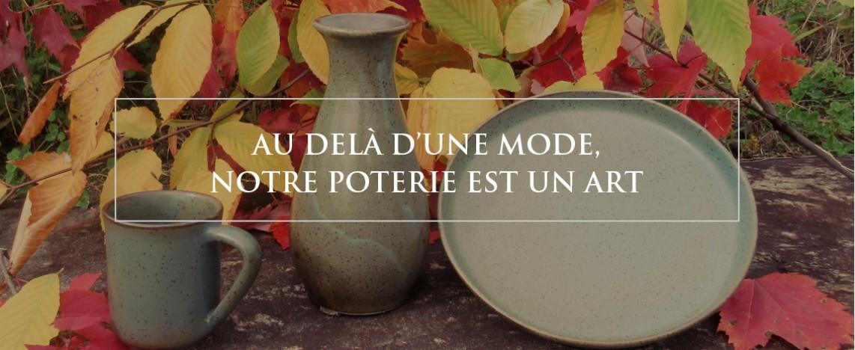 Au delà d'une mode, notre poterie est un art
